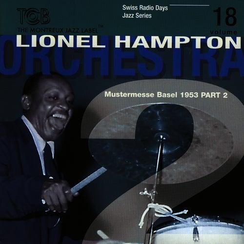 Lionel Hampton Orchestra, Mustermesse Basel 1953 (Vol 2) by Lionel Hampton