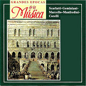 Play & Download Grandes Epocas de la Música, Scarlatti, Geminiani, Marcello, Manfredini, Corelli by Various Artists | Napster