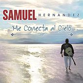 Play & Download Me Conecta al Cielo by Samuel Hernández | Napster