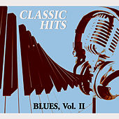 Play & Download Classic Hits Vol. II, Blues by Various Artists | Napster