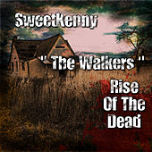 The Walkers Rise of the Dead by Sweetkenny