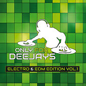Only for Deejays Electro & EDM Vol.1 by Various Artists
