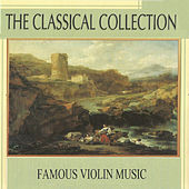 The Classical Collection, Famous Violin Music by Various Artists