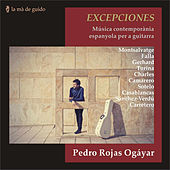 Play & Download Excepciones: Contemporary Spanish Music for Guitar by Pedro Rojas Ogáyar | Napster