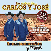 Play & Download 20 Superexitos (Idolos Norteños y Texanos) by Carlos y José | Napster