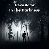 Play & Download In the Darkness by Devastator | Napster