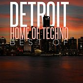 Play & Download Detroit Home of Techno: Best Of by Various Artists | Napster