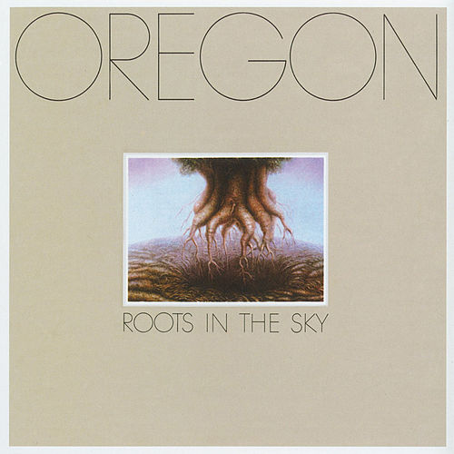 Play & Download Roots in the Sky by Oregon | Napster