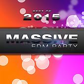 Play & Download Best of Massive EDM Party 2015 by Various Artists | Napster