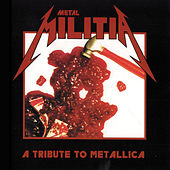 Play & Download Metal Militia: A Tribute to Metallica by Various Artists | Napster