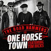 Play & Download One Horse Town (feat. Tim Hicks) by The Road Hammers | Napster
