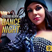 Play & Download Electro Burn: Dance Night, Vol. 1 by Various Artists | Napster