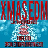 Play & Download Xmas EDM Compilation (Special Edition for Christmas 2015) by Various Artists | Napster