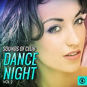 Play & Download Sounds of Club Dance Night, Vol. 2 by Various Artists | Napster