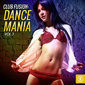 Play & Download Club Fusion Dance Mania, Vol. 3 by Various Artists | Napster