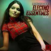 Latenight Dance, Electro Essentials, Vol. 4 by Various Artists