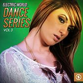 Electric World: Dance Series, Vol. 3 by Various Artists