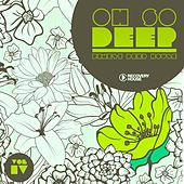 Oh so Deep - Finest Deep House, Vol. 4 by Various Artists