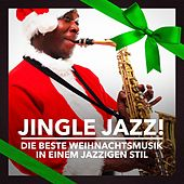 Play & Download Jingle Jazz! (Die beste Weihnachtsmusik in einem jazzigen Stil) by Various Artists | Napster