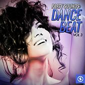 Party Sounds: Dance Beat, Vol. 3 by Various Artists