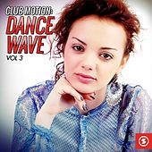Club Motion Dance Wave, Vol. 3 by Various Artists