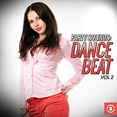 Party Sounds: Dance Beat, Vol. 2 by Various Artists