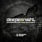 Play & Download Deeper at Night, Vol. 7 by Various Artists | Napster