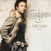 Play & Download Come Closer by Tarkan | Napster