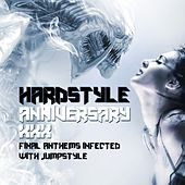 Play & Download Hardstyle Anniversary XXX (33 Final Anthems Infected With Jumpstyle) by Various Artists | Napster