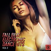 Fall Beat Electronic Dance Hits, Vol. 3 by Various Artists