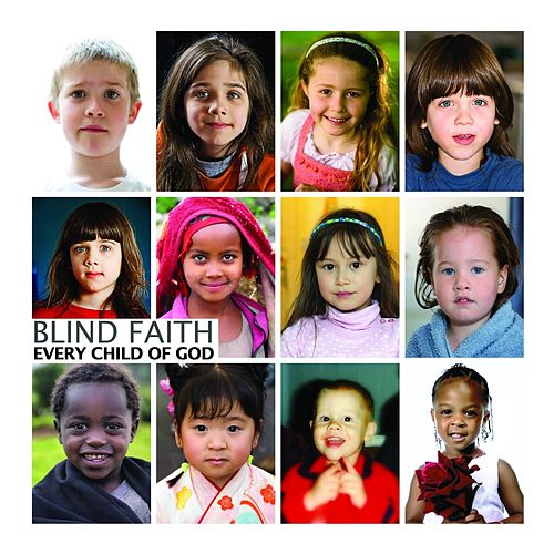Play & Download Every Child of God by Blind Faith | Napster
