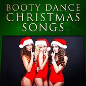 Play & Download Booty Dance Christmas Songs by Various Artists | Napster