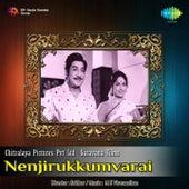 Play & Download Nenjirukkumvarai (Original Motion Picture Soundtrack) by Various Artists | Napster