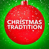 Play & Download Christmas Tradition (A Selection of Tradition Christmas Carols) by Various Artists | Napster