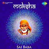 Moksha: Sai Baba by Various Artists