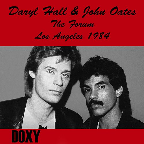 The Forum, Los Angeles, Ca. December 17th, 1984 (Doxy Collection, Remastered, Live on Fm Broadcasting) by Hall & Oates