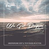 We Get Deeper, Vol. 21 by Various Artists
