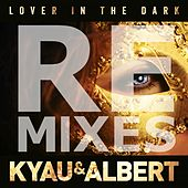 Play & Download Lover in the Dark (Remixes) by Kyau & Albert | Napster