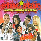 Play & Download Etno Star, Vol. 6 (Vinul, Pălinca Şi Berea) by Various Artists | Napster