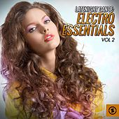 Latenight Dance, Electro Essentials, Vol. 2 by Various Artists
