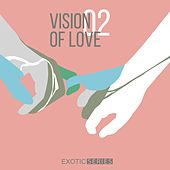 Vision of Love 2 by Various Artists