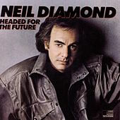 Headed To The Future von Neil Diamond