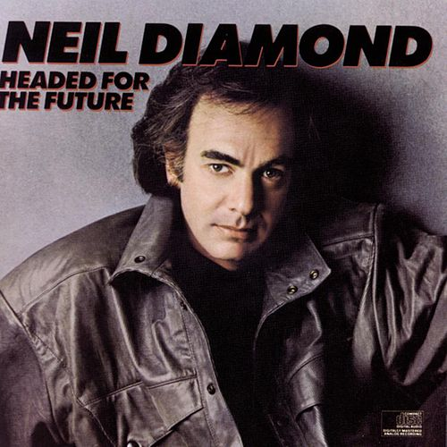 Play & Download Headed To The Future by Neil Diamond | Napster