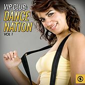 VIP Club: Dance Nation, Vol. 1 by Various Artists