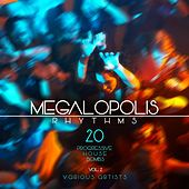 Megalopolis Rhythms, Vol. 2 (20 Progressive House Bombs) by Various Artists