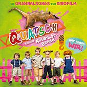 Play & Download Quatsch und die Nasenbärbande (Die Originalsongs zum Kinofilm) by Various Artists | Napster