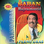 Play & Download Parno gras by Saban Bajramovic | Napster