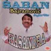Play & Download Kasandra by Saban Bajramovic | Napster