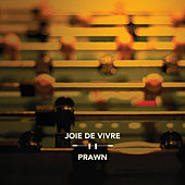 Play & Download Joie De Vivre / Prawn by Various Artists | Napster