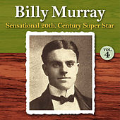 Sensational 20th Century Super Star, Vol. 4 by Billy Murray